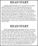 HEAD START TAKING APPLICATIONS!!!   (No Transportation Provided) Hillsboro Head Start is now accepting applications for the 2021-2022 school year. Head Start is a pre-school offering excellent educational opportunities along with medical, dental, developmental, and nutritional benefits at no cost. The Head Start approach of individualized care and guidance is well suited to helping children with disabilities. Children between the ages of 3 and 5 may be eligible.    There is no charge for participation in Head Start. Pick up your application now at the Head Start Center at 804B Thomas Street. For more information, call your local center  at 254/582-8611 or  Hill Country Community Action Association at 325/372-5167. HEAD START ESTA ACEPTANDO APLICACIONES !!! (Ningun Transporte Proporcionado)   Hillsboro Head Start esta aceptando aplicaciones para el ano 2021-2022. Head Start es una escuelita para ninos de edad 3-5 anos que califican. Head Start ofrece oportunidades excelentes para educacion y tambien beneficos de medico, dental, desarrollo, y de alimento. Head Start ofrece mucha ayuda para ninos y familias.    No cuesta nada para que su nino atiende el programa de Head Start. Puede usted recojer ahora una aplicacion para solicitar un puesto en Head Start. Para mas informacion llame a la Head Start, 804B Thomas Street, # del telefono: 254/582-8611 or  Hill Country Community Action Association at 325/372-5167