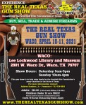 GUN SHOW!  Located at Lee Lockwood Library and Museum, 2801 W. Waco Dr., Waco, TX 76707.  April 10th-11th, Saturday from 9am – 5pm, Sunday from 10am – 4pm.