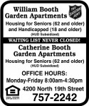 William Booth Garden Apartments Catherine Booth Garden Apartments Housing for Seniors (62 and older) and  Handicapped (18 and older) (HUD  Subsidized) Housing for Seniors (62 and  older) (HUD Subsidized) OFFICE  HOURS: Monday-Friday 8:00am-4:30pm 4200 North 19th Street 757-2242